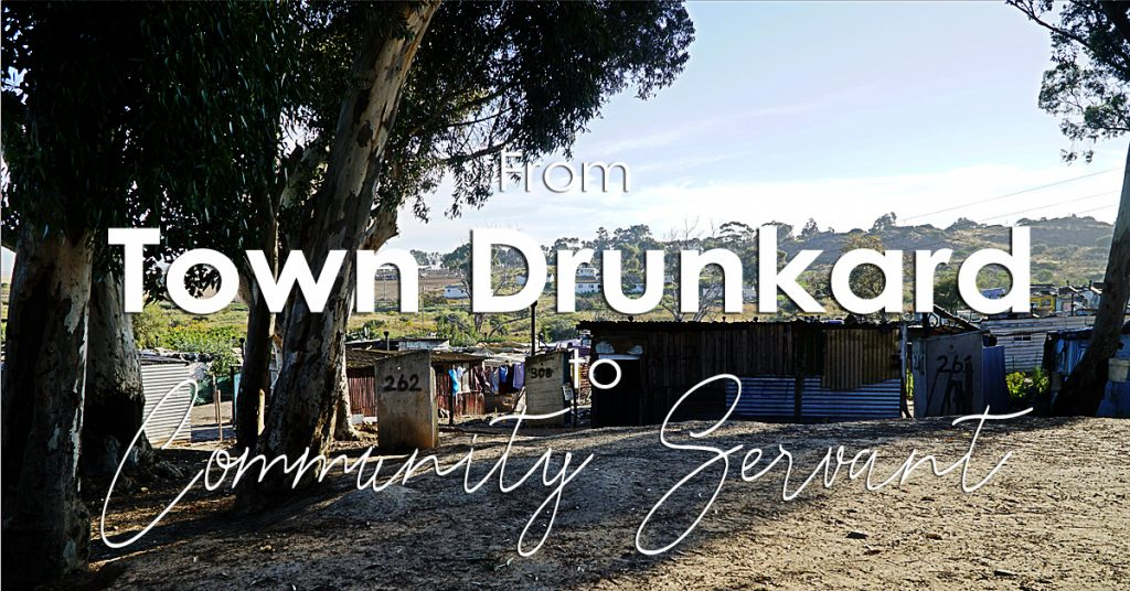 From Town Drunkard to Community Servant Leader (Podcast Episode)