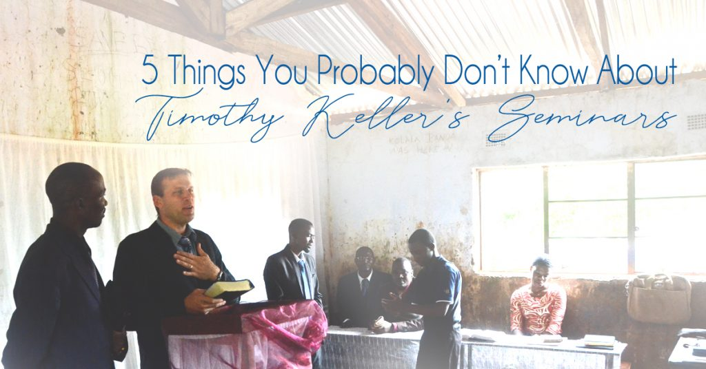 5 Things You Probably Don't Know About Timothy Keller's Seminars