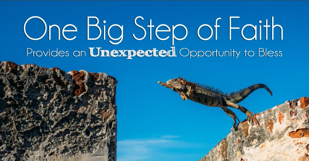 One Big Step of Faith Provides an Unexpected Opportunity to Bless