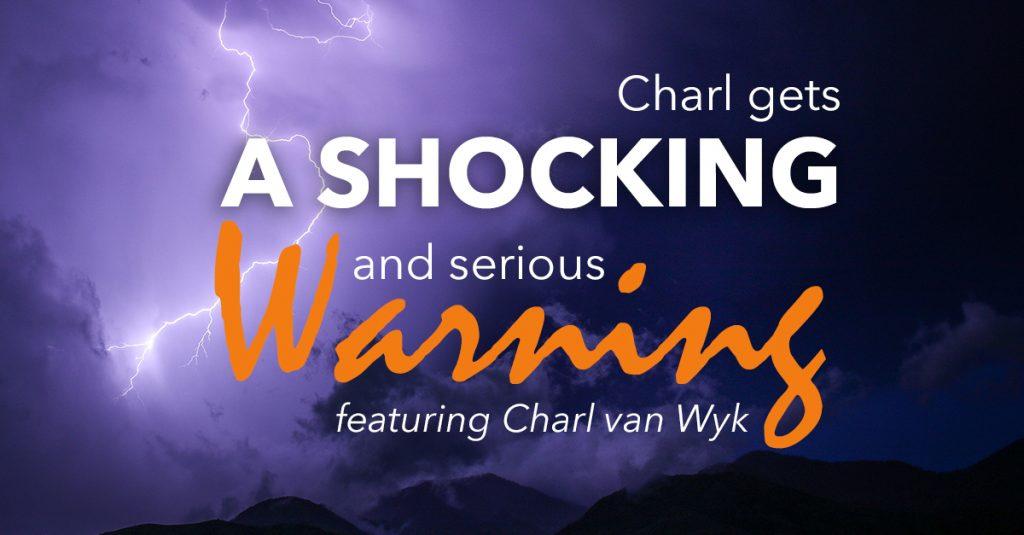 Charl gets a shocking warning