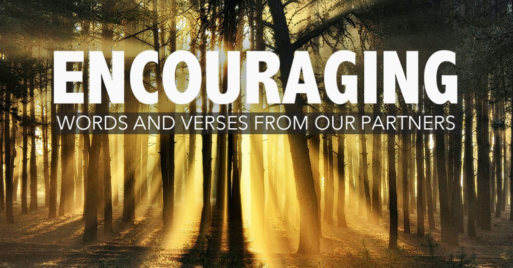 Encouraging Words and Verses from our Partners